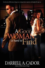 A Good Woman Is Hard to Find - Darrell A Cador