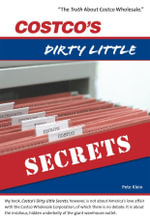 Costco's Dirty Little Secrets - Peter, F. Klein