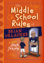 The Middle School Rules of Brian Urlacher - Sean Jensen