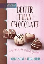 Better Than Chocolate : Tasty Morsels of God's Goodness - Debby Mayne