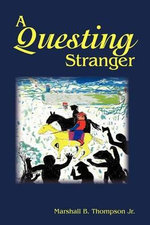 A Questing Stranger - Marshall B. Thompson Jr.