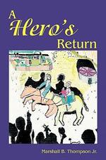 A Hero's Return - Marshall Thompson