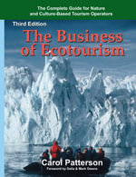 The Business of Ecotourism : Third Edition - Carol, Patterson