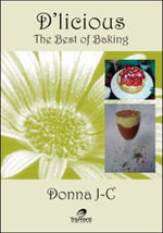 D'licious : The Best of Baking - Donna J-C