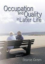 Occupation and Quality in Later Life - Sharon Green