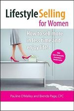 Lifestyle Selling for Women : Make the Money You Deserve and Have the Time to Enjoy Life! - Brenda Page