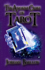 The Ancient Craft of Tarot - Jordan Barllow