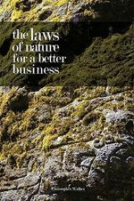 The Laws of Nature for a Better Business - Christopher Walker