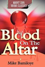 Blood On The Altar - Mike Bamiloye