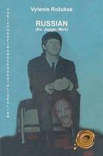 Russian (re : Jagger, Mick) - Vytenis Rozukas