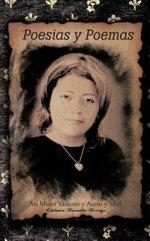 Poesias y Poemas : Ati Mujer Valiente y Acero y Miel - Edelmira Maravillas Borrayo