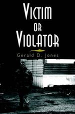 Victim or Violator : v. 2 - Gerald D. Jones