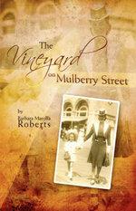 The Vineyard on Mulberry St. - Barbara Marolla Roberts