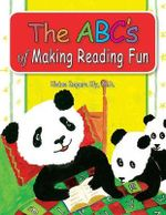 The ABC's of Making Reading Fun - Elaine Impara Ely