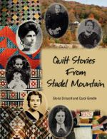 Quilt Stories from Stadel Mountain - Gloria Driscoll