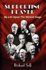 Supporting Player :  My Life Upon the Wicked Stage - Richard Seff