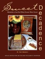 Sweet Decadence :  Memories of an Era When Sweets Were Sweet - Kati Urszenyi