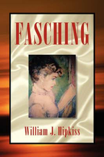 Fasching : The Race for the Atomic Bomb 1940-1945 - William J. Hipkiss
