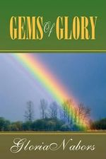 Gems of Glory - Gloria Nabors