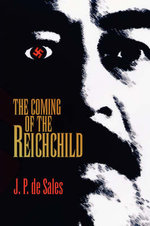The Coming of the Reichchild - J. P. De Sales