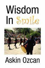 Wisdom in Smile - Askin Ozcan