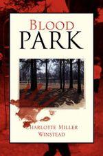 Blood Park - Charlotte Miller Winstead