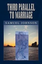 Third Parallel to Marriage - Samuel Johnson