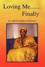 Loving Me.......Finally - Ebony Queen Freeman