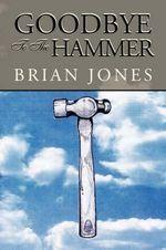 Goodbye to the Hammer - Brian Jones