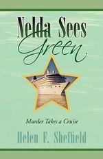 Nelda Sees Green : Murder Takes a Cruise - Helen F. Sheffield