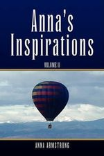 Anna's Inspirations Volume II - Anna Armstrong
