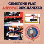 Gemstone Flat Lapping, Mechanized - O. B. Bud Marshall