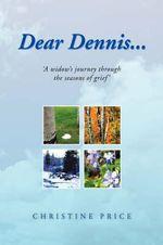 Dear Dennis... - Christine Price