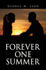 Forever One Summer - George M. Leon
