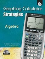 Graphing Calculator Strategies : Algebra - Pamela Dase