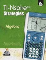 TI-Nspire Strategies: algebra : grades 6-12 - Pamela H Dase