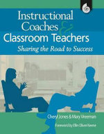 Instructional Coaches & Classroom Teachers : Sharing the Road to Success - Mary Vreeman