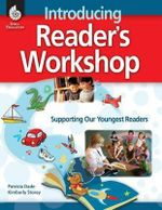 Introducing Reader's Workshop : Supporting Our Youngest Readers - Patricia Dade