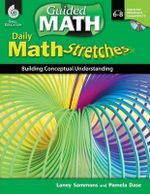 Daily Math Stretches, Levels 6-8 : Building Conceptual Understanding - Laney Sammons