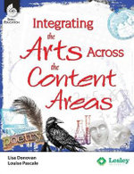 Integrating the Arts Across the Content Areas - Lisa Donovan