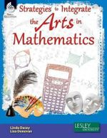 Strategies to Integrate the Arts in Mathematics - Linda Dacey