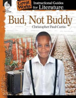Bud, Not Buddy, Level 4-8 : Instructional Guides for Literature - Christopher Paul Curtis