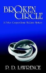 Broken Circle :  A Peter Cooper/Josie McGuire Mystery - P. D. Lawrence