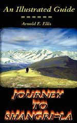 Journey To Shangri-La - Arnold E. Ellis