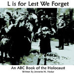 L Is For Lest We Forget :  An ABC Book of the Holocaust - Jennette M. Hodur