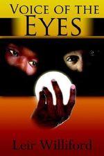 Voice of the Eyes - Leir Williford