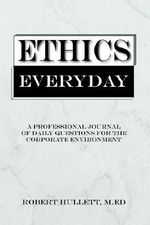 Ethics Everyday - ROBERT HULLETT