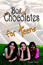 Box of Chocolates for Teens - Nicole Smith