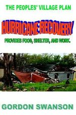 Hurricane Recovery :  The Peoples' Village Plan - Gordon Swanson