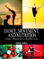 Dance, Movement, and Nutrition :  Fitness Minutes for a Healthier Life - Helene Andreu